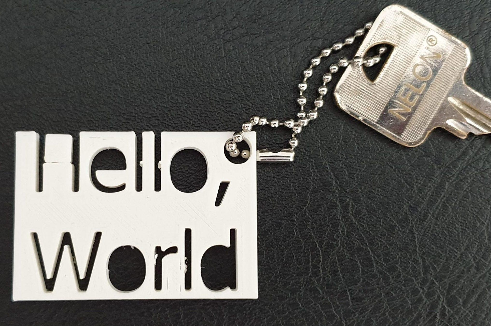 First 3D Print Object: Hello World Key Chain